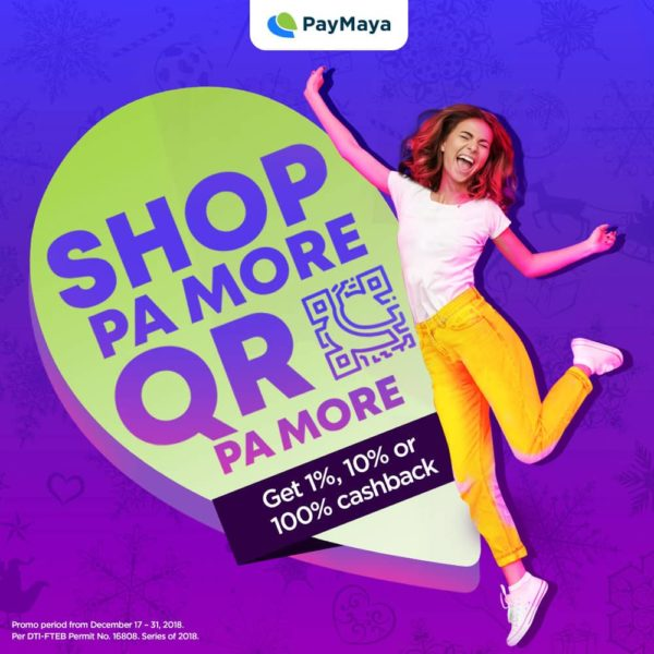 Get As Much As 100% CASHBACK When You Purchase Using PayMayaQR