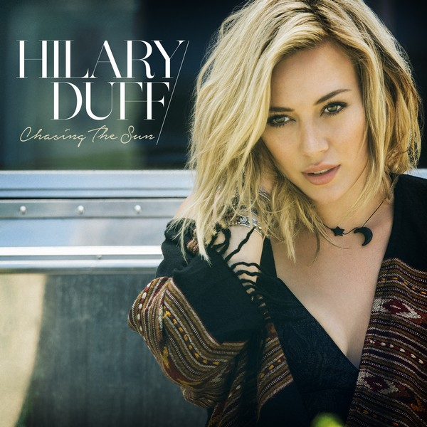 Hilary Duff First Single CHASING THE SUN Under New Label